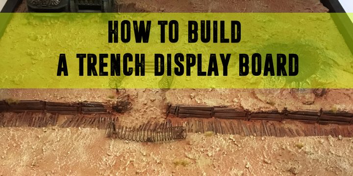 [HOW TO] Building a Trench Display Board